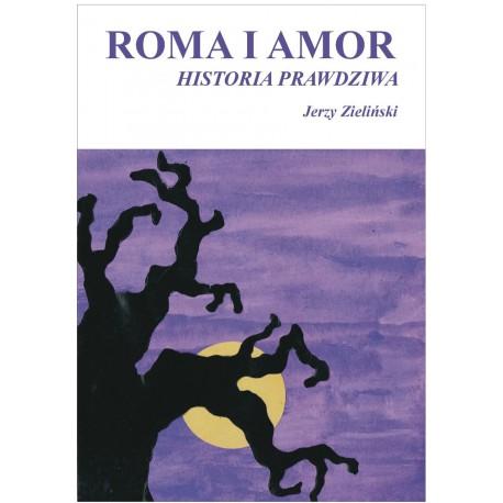 Roma i Amor. Historia prawdziwa
