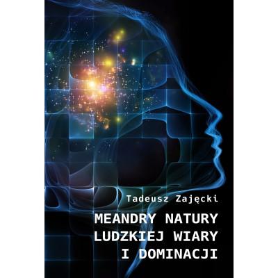 Meandry natury ludzkiej wiary i dominacji