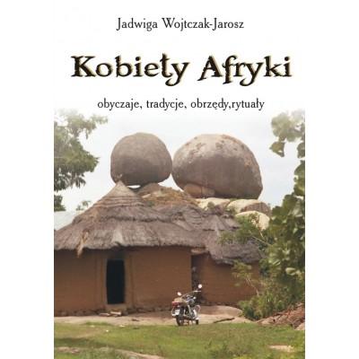 Kobiety Afryki – obyczaje, tradycje, obrzędy, rytuały