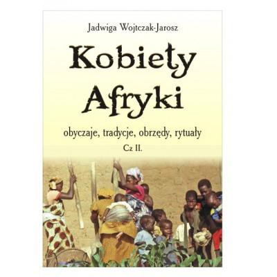 Kobiety Afryki – obyczaje, tradycje, obrzędy, rytuały (cz. II)