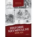Historie kryminalne. Wiek XIX – Część 1