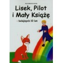 Lisek Pilot i Mały Książę kolejnych 10 lat