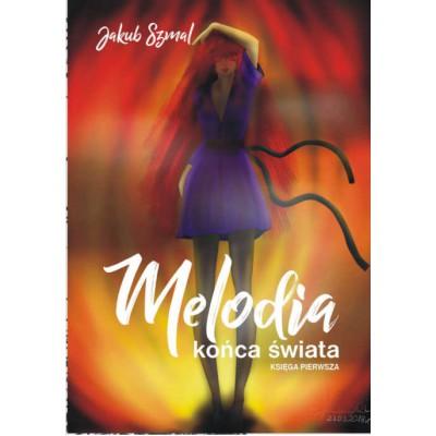 Przedprzedsprzedaż Melodia końca świata. Księga pierwsza