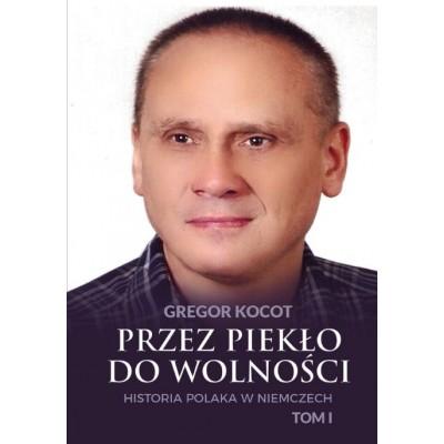 Przedsprzedaż Przez piekło do wolności. Historia Polaka w Niemczech. Tom I