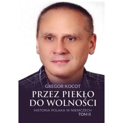 Przedsprzedaż Przez piekło do wolności. Historia Polaka w Niemczech. Tom II