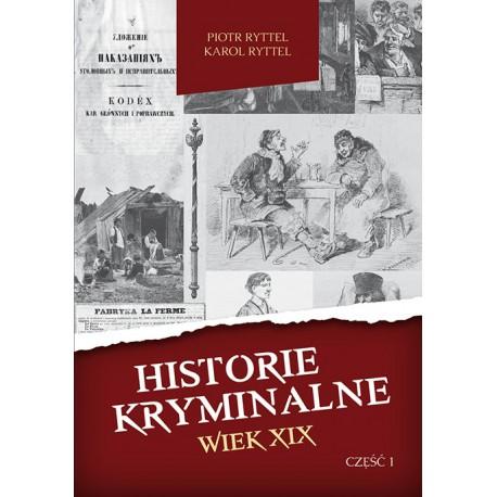 PRZEDSPRZEDAŻ Historie kryminalne. Wiek XIX – Część 1