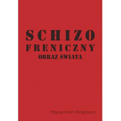 Przedsprzedaż Schizofreniczny obraz świata